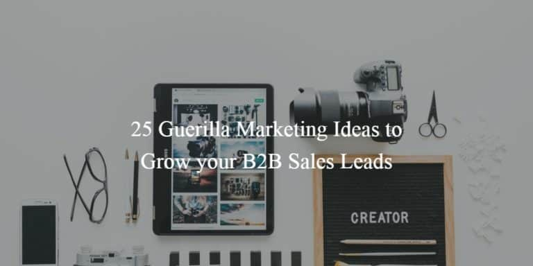 25 Guerilla Marketing Ideas to Grow your B2B Sales Leads